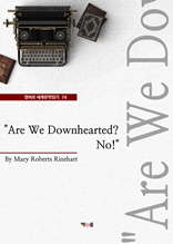 """""""Are We Downhearted? No!"""" (영어로 세계문학읽기 74)"""