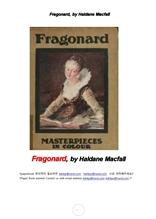프랑스풍속화가 프라고나르. Fragonard, by Haldane Macfall