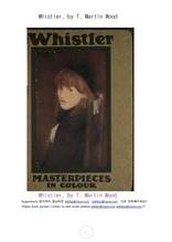 휘슬러 미국화가.Whistler, by T. Martin Wood