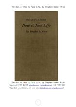 인생의 직면한것을 대처하는 법.The Book of How to Face Life, by Stephen Samuel Wise