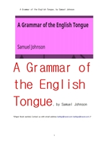 사뮤엘존슨의 영어 언어의 문법.A Grammar of the English Tongue, by Samuel Johnson