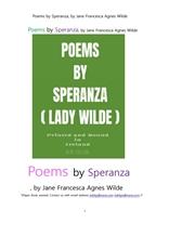 아일랜드 여성시인 래디 와일드의 희망의 시집.Poems by Speranza ( Lady Wilde ), by Jane Francesca Agne