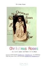 크리스마스 장미꽃다발. Christmas Roses , by Lizzie Lawson and Robert Ellice Mack
