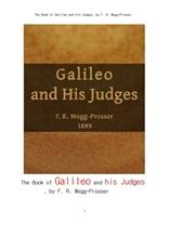 갈릴레오와 판사들.The Book of Galileo and his Judges, by F. R. Wegg-Prosser