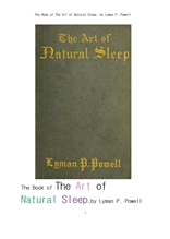 자연수면의 기술.The Book of The Art of Natural Sleep, by Lyman P. Powell