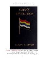 1911-1912년도 중국의 신해혁명 辛亥革命 . China's Revolution 1911-1912, by Edwin J. Dingle