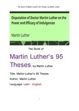 마르틴 루터의 95개 논제.The Book of Martin Luther's 95 Theses, by Martin Luther