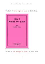 에밀 졸라의 사랑의 하루 밤을 위하여.The Book of For a Night of Love, by emile Zola.