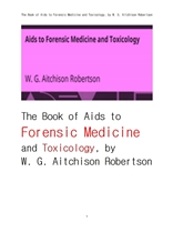 법의학法醫學 과 독물학毒物學.The Book of Aids to Forensic Medicine and Toxicology, by W. G. Aitchiso