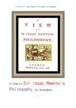 """이삭 뉴톤의 수학 물리의 철학적 관점 고찰.A View of Sir Isaac Newton""""s Philosophy, by Anonymous"""
