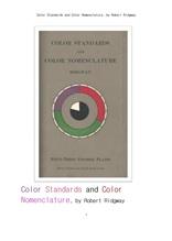 색의표준色 標準 및 색명법色名法. Color Standards and Color Nomenclature, by Robert Ridgway