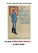 업튼 싱클레어의 웨스트 포인트 보물. The Book, A West Point Treasure, by Upton Sinclair