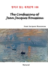 The Confessions of Jean Jacques Rousseau (영어로 읽는 세계문학 188)