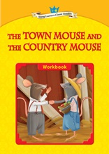 The Town Mouse and the Country Mouse - Young Learners Classic Readers Level 1