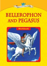 Bellerophon and Pegasus - Young Learners Classic Readers Level 1