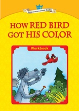 How Red Bird Got His Color - Young Learners Classic Readers Level 1