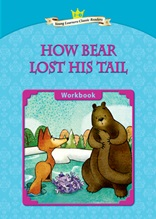 How Bear Lost His Tail - Young Learners Classic Readers Level 2