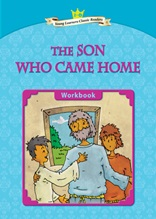 The Son Who Came Home - Young Learners Classic Readers Level 2