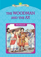 The Woodman and the Ax - Young Learners Classic Readers Level 2