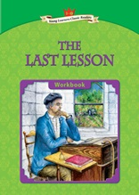 The Last Lesson - Young Learners Classic Readers Level 5