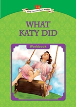 What Katy Did - Young Learners Classic Readers Level 5