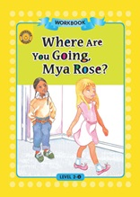 Where Are You Going, Mya Rose? - Sunshine Readers Level 2