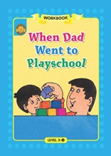 When Dad Went to Playschool - Sunshine Readers Level 3