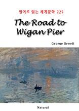 The Road to Wigan Pier (영어로 읽는 세계문학 225)