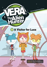 Vera the Alien Hunter  (A Visitor for Luca)